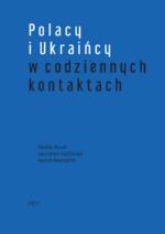 Polacy i Ukraińcy w codziennych kontaktach